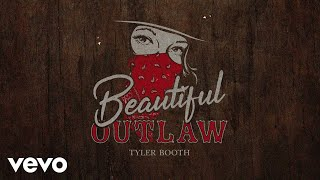 Tyler Booth Beautiful Outlaw