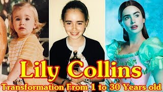 Lily Collins Transformation From 1 To 30 Years Old