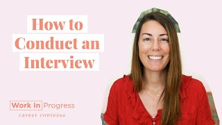 How to Conduct An Interview (How to Recruit a Good Job Candidate)