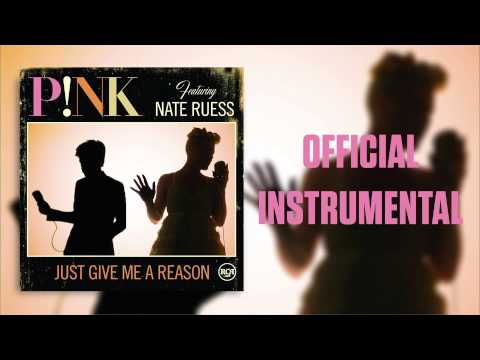 P!nk - Just Give Me A Reason (Official Instrumental)