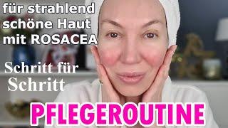 PFLEGEROUTINE für strahlend schöne Haut / Empfindliche Rosacea Mischhaut / Natali NordBeauty