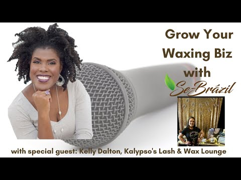 EP 3: Grow Your Wax Biz with Se-Brazil & Stephanie Laynes