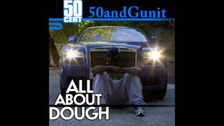 50 Cent - ALL ABOUT DOUGH (remix) HD Full Explicit