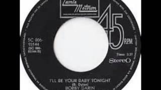 Bobby Darin .       I'll Be Your Baby Tonight .1971.