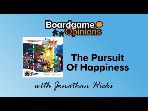 Boardgame Opinions: The Pursuit Of Happiness
