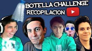 BOTELLA CHALLENGE YOUTUBERS (RECOPILACIÓN)