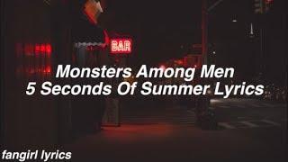 Monster Among Men || 5 Seconds Of Summer Lyrics