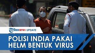 Polisi India Gunakan Helm Bentuk Virus untuk Cegah Warga yang Keluyuran saat Lockdown akibat Corona