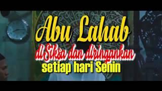 MAMPUSSS !!! Abu Lahab DiSiksa Dan Diringankan Setiap Hari Senin Ustadz Abdul Somad Lc MA