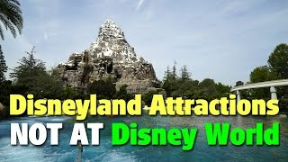 Best Disneyland Attractions NOT AT Walt Disney World | Celebrating Disneyland