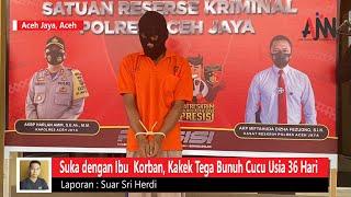 Motif Kakek Bunuh Cucu di Aceh Jaya