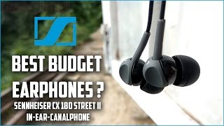 Sennheiser CX 180 Street II In-ear-canalphone - Unboxing & Brief Review | CreatorShed