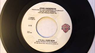 It's All Over Now , John Anderson , 1985 Vinyl 45RPM