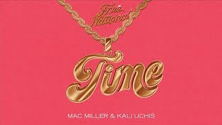 Free Nationals, Mac Miller, Kali Uchis   Time (Audio)