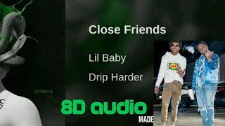 Close Friends Lil Baby X Gunna (8D Audio)🔊🔊