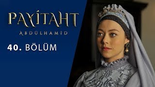 Payitaht Abdulhamid episode 40 with English subtitles Full HD