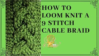 How to Loom Knit a 9 Stitch Cable Braid