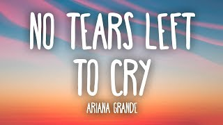 Ariana Grande   No Tears Left To Cry (Lyrics)