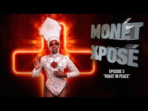 Monét Xposé AS4: Roast In Peace