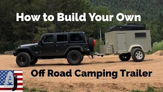 How To Build Your Own Off Road Camping Trailer