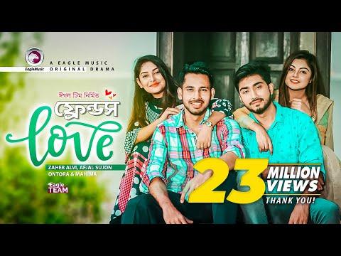 Download Friends Love | New Natok 2019 | Zaher Alvi, Ontora, Afjal Sujon, Mahima | Bangladeshi | New Drama HD Mp4 3GP Video and MP3