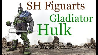 Bandai Tamashii Nations SH Figuarts Marvel Thor Ragnarok GLADIATOR HULK Action Figure Toy Review