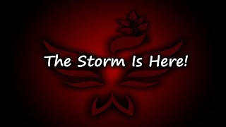 The Storm Is Here!