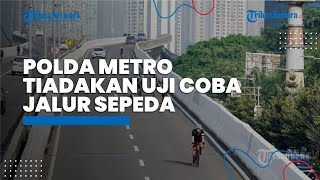 Covid-19 DKI Melonjak, Polda Metro Tiadakan Uji Coba Jalur Sepeda di JLNT Casablanca