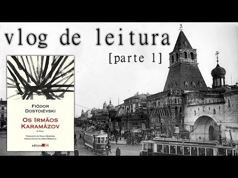 Vlog de leitura: Os Irmãos Karamázov - Dostoiévski [PARTE 1] | Pensar ao Ler |