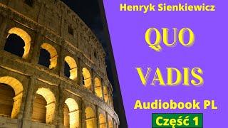 Quo Vadis. Audiobook. PL. Część 1/2. Henryk Sienkiewicz