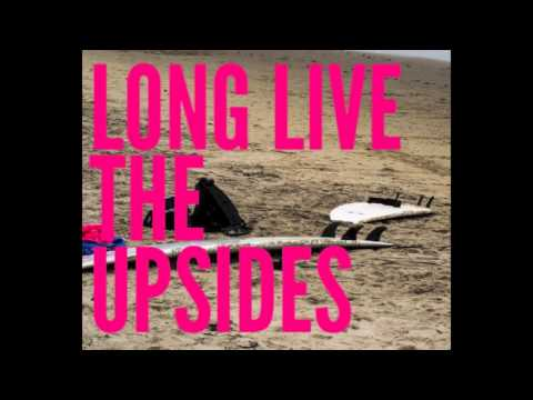 Hours on End - Long Live the Upsides