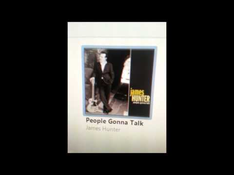 People Gonna Talk  - James Hunter