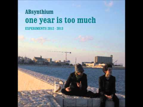 ABsynthium - One Year Is Too Much [EP] (Teaser #1)