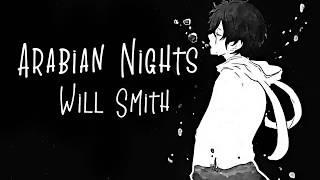 Nightcore → Arabian Nights ♪ (Will Smith) LYRICS ✔︎