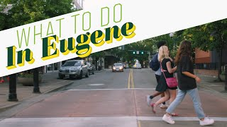 What to do in Eugene, Oregon