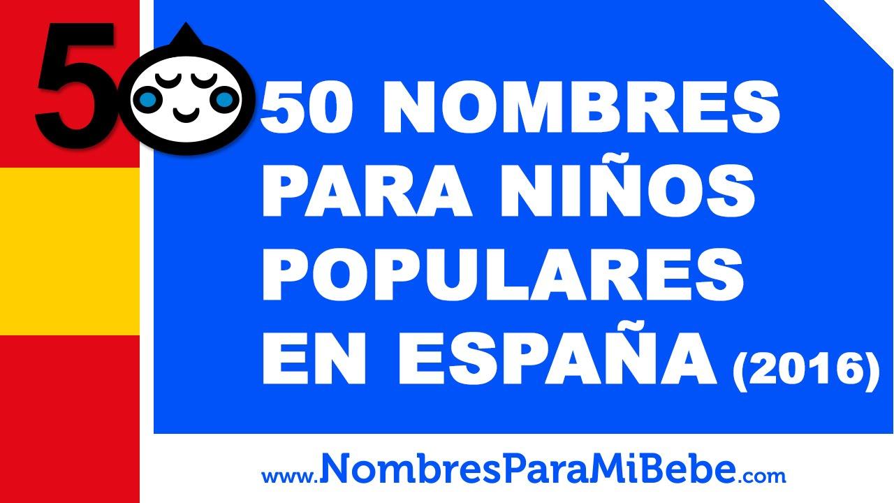 50 nombres para niños populares en España. (2016) - www.nombresparamibebe.com