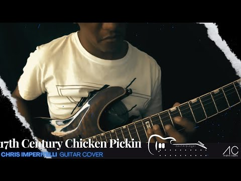 17th Century Chicken Pickin Chris Impellitteri Cover by Andres Castro