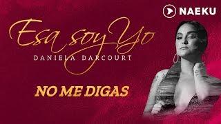 No Me Digas - Daniela Darcourt | Audio Oficial