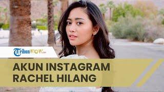 Setelah Jalani Pemeriksaan Kasus Kabur dari Karantina, Akun Instagram Selebgram Rachel Vennya Hilang