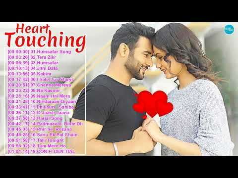 HEART TOUCHING SONGS 2018 AUGUST SPECIAL BEST BOLLYWOOD ROMANTIC SONGS