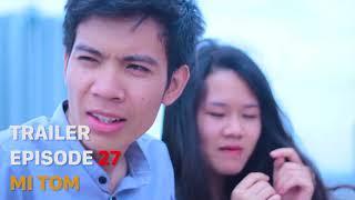 [Trailer] SVM Mì Tôm - Tập 27: Tình yêu có lỗi (Phần cuối)