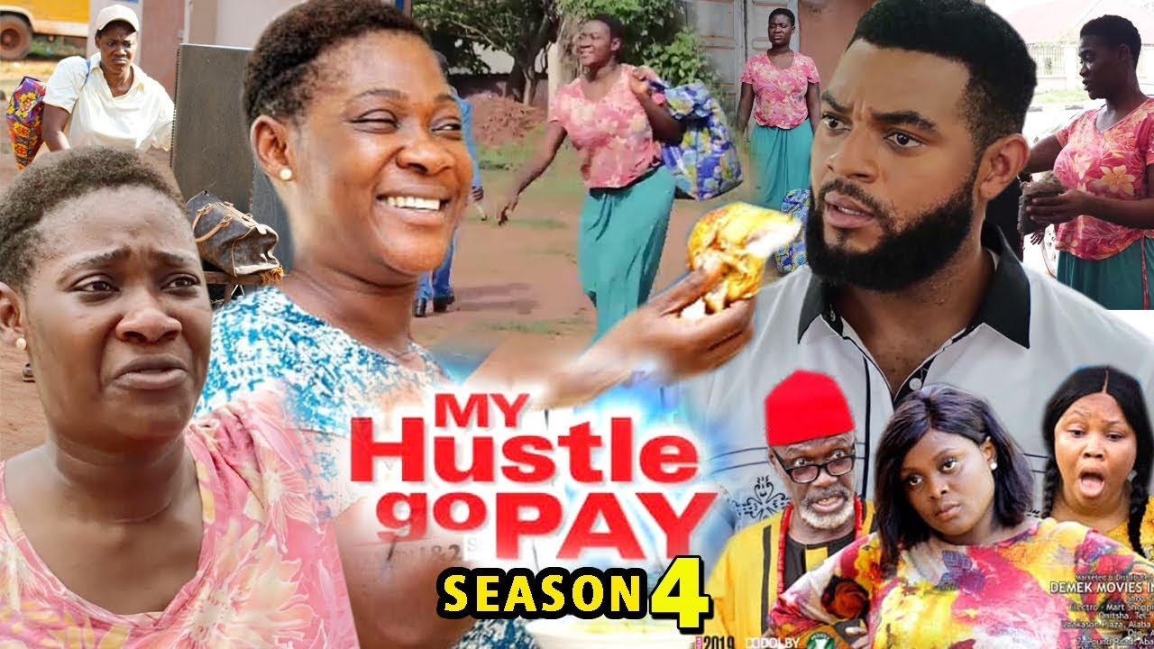 My Hustle Go Pay (2019) (Part 4)