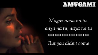 Aaya Na Tu   Lyrics With English Translation   Arjun Kanungo, Momina Mustehsan