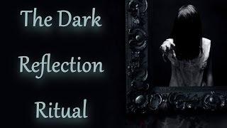 The Dark Reflection Ritual [Creepypasta]