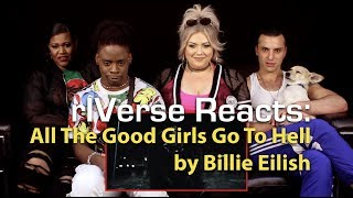 RIVerse Reacts: All The Good Girls Go To Hell By Billie Eilish   MV Reaction
