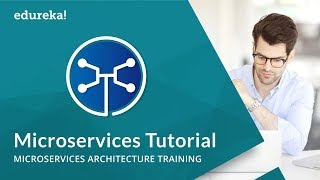 Microservices Tutorial for Beginners | Microservices Architecture | Microservices Training | Edureka