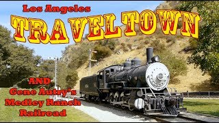 Traveltown In Griffith Park - Gene Autry's Melody Ranch Railroad