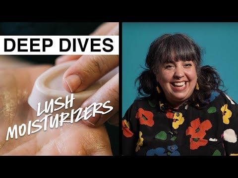 Lush Deep Dives: Moisturizers