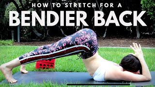 How to stretch for a BENDIER BACK | Follow Along!