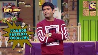 Kapil Highlights Some Habitual Problems - The Kapil Sharma Show